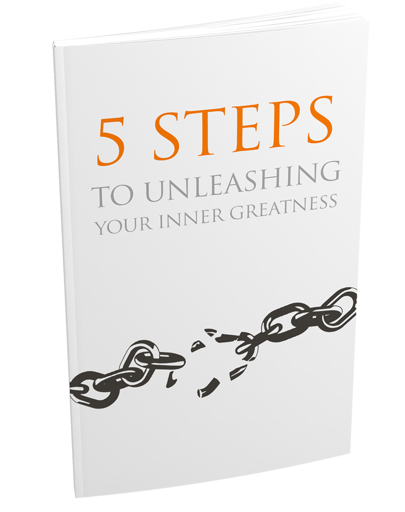 5 Steps To Unleashing Your Inner Greatness